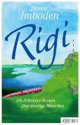 Rigi : ein fröhlicher Roman über traurige Menschen