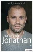 Ich bin auch Jonathan : Jonny Fischer - Die Geschichte einer Versöhnung