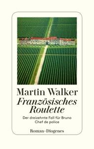 Französisches Roulette : der dreizehnte Fall für Bruno, Chef de police : Roman