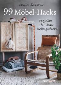 99 Möbel-Hacks : Upcycling für deine Lieblingsstücke