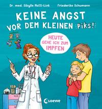 Keine Angst vor dem kleinen Piks! : heute gehe ich zum Impfen